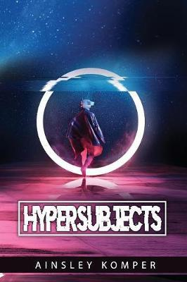 Hypersubjects by Ainsley Komper