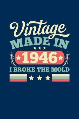 Vintage Made In 1946 I Broke The Mold by Vintage Birthday Press