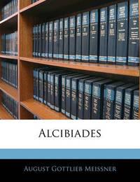 Alcibiades by August Gottlieb Meissner