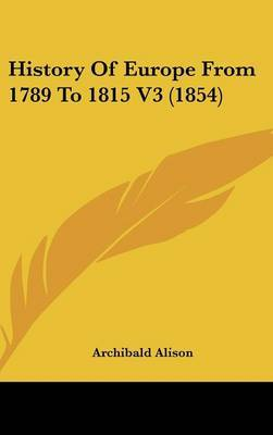 History of Europe from 1789 to 1815 V3 (1854) by Archibald Alison image