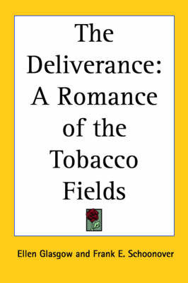 The Deliverance: A Romance of the Tobacco Fields by Ellen Glasgow