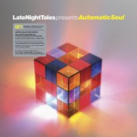 Late Night Tales presents Automatic Soul by Various Artists