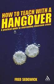 How to Teach with a Hangover by Fred Sedgwick image