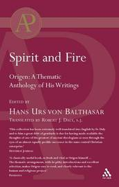 Spirit and Fire: Origen - A Thematic Anthology of His Writings image