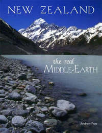 New Zealand: The Real Middle-Earth by Andrew Fear image