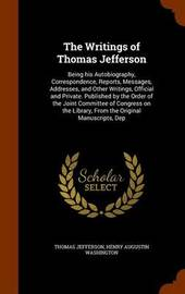 The Writings of Thomas Jefferson by Thomas Jefferson image