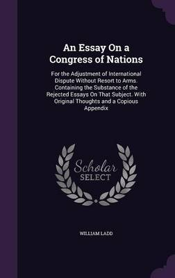 An Essay on a Congress of Nations by William Ladd image