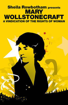 Sheila Rowbotham Presents Mary Wollstonecraft by Mary Wollstonecraft image