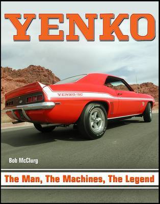 YENKO - the Man the Machine, the Legend by Bob McClurg