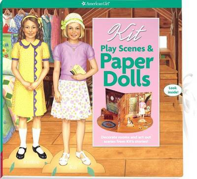 Kit Play Scenes & Paper Dolls : Decorate Rooms and Act Out Scenes from Kit's Stories!