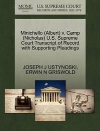 Minichello (Albert) V. Camp (Nicholas) U.S. Supreme Court Transcript of Record with Supporting Pleadings by Joseph J Ustynoski
