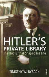 Hitler's Private Library by Timothy W Ryback image