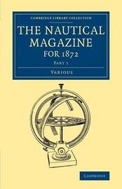 The Nautical Magazine for 1872, Part 1 by Various Authors