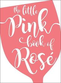 The Little Pink Book of Rose by Andrews McMeel Publishing