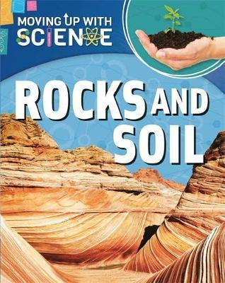 Moving up with Science: Rocks and Soil by Peter Riley image