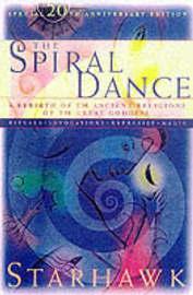"Spiral Dance 20th Anniversary Edition by ""Starhawk"""