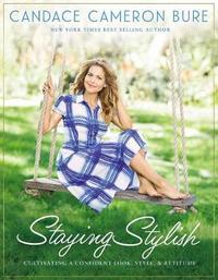 Staying Stylish by Candace Cameron Bure