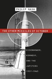 The Other Missiles of October by Philip Nash