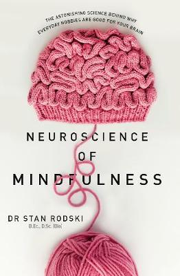 The Neuroscience of Mindfulness by Stan Rodski image