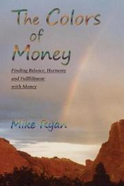 The Colors of Money by Mike Ryan