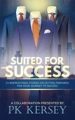 Suited for Success by Pk Kersey