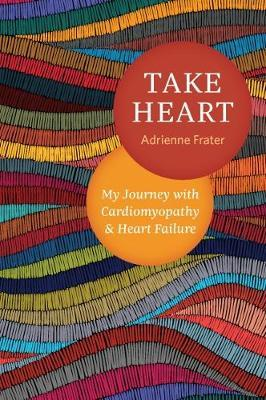 Take Heart by Adrienne Frater