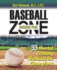 Baseball Inside the Zone by Rob Polishook