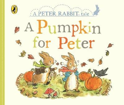 Peter Rabbit Tales - A Pumpkin for Peter by Beatrix Potter