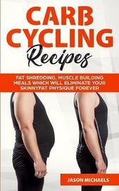 Carb Cycling Recipes by Jason Michaels