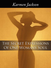 The Secret Expressions of One Womans Soul by Karmen Jackson image