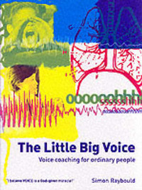 The Little Big Voice: Voice Coaching for Ordinary People by Simon Raybould image