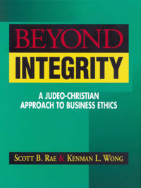 Beyond Integrity: A Judeo-Christian Approach to Business Ethics by Scott B Rae image