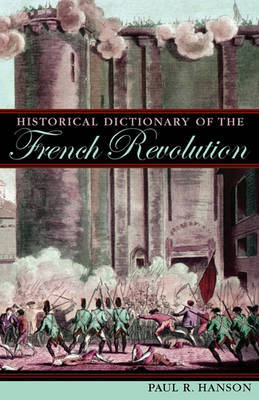 Historical Dictionary of the French Revolution by Paul R Hanson image