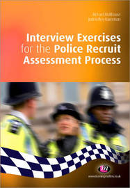 Interview Exercises for the Police Recruit Assessment Process by Richard Malthouse