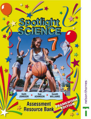 Spotlight Science Assessment Resource Bank 7 by Gareth Williams