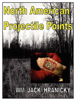 North American Projectile Points by William Jack Hranicky RPA