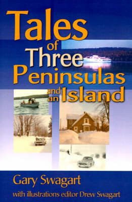 Tales of Three Peninsulas and an Island by Gary F. Swagart