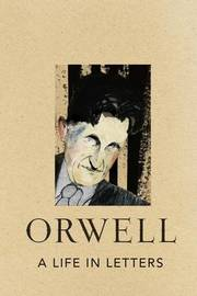 A Life in Letters by George Orwell image