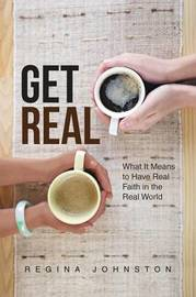 Get Real by Regina Johnston image