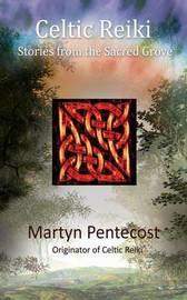 Celtic Reiki by Martyn Pentecost