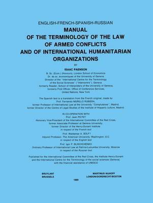 Manual of the Terminology of the Law of Armed Conflicts and of International Humanitarian Organizations by I. Paenson