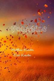 Volatile by Matthew Kreuter
