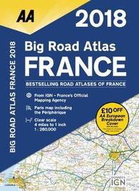 AA Big Road Atlas France by AA Publishing
