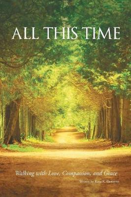 All This Time by Rene K Gutierrez