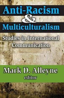 Anti-racism and Multiculturalism by Mark D. Alleyne
