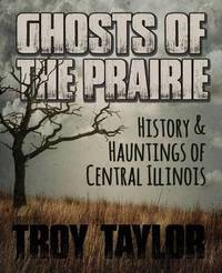 Ghosts of the Prairie by Troy Taylor image