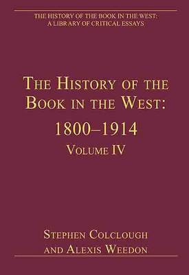 The History of the Book in the West: 1800-1914 by Stephen Colclough image