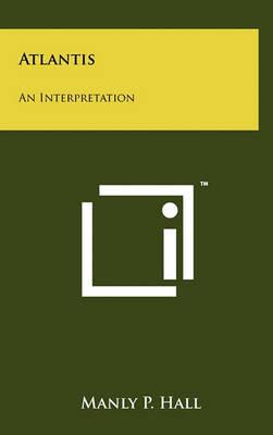 Atlantis: An Interpretation by Manly P. Hall