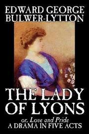 The Lady of Lyons by Edward George Bulwer Lytton image