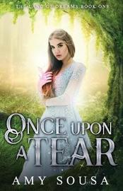 Once Upon a Tear by Amy Sousa